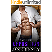 Opposition: A Billionaire Enemies to Lovers Romance (NYC Doms)