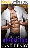 Opposition: A Billionaire Enemies to Lovers Romance (NYC Doms Book 6)