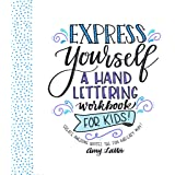 Express Yourself: A Hand Lettering Workbook for...
