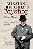 Winston Churchill's Toyshop: The Inside Story of Military Intelligence