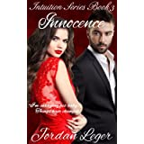 Innocence: Erotic Romance Book 3 (Intuition Series)
