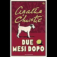 Due mesi dopo (Hercule Poirot Vol. 20) (Italian Edition)