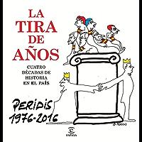 La tira de años. Peridis 1976-2016: Cuatro décadas de Historia en El País (Spanish Edition)