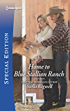 Home to Blue Stallion Ranch (Men of the West Book 2714)