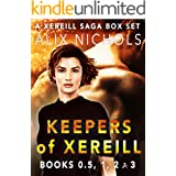The Keepers of Xereill Series - Books 0.5-3: Romantic Space Fantasy (Xereill Saga Box Sets Book 1)