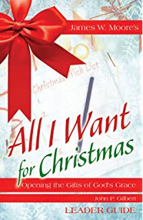 All I Want For Christmas: Opening the Gifts of God's Grace: James ...
