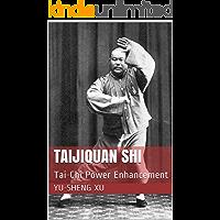 Taijiquan Shi: Tai-Chi Power Enhancement