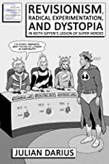 Revisionism, Radical Experimentation, and Dystopia in Keith Giffen's Legion of Super-Heroes Kindle Edition