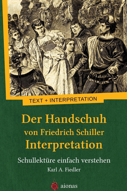 Der Handschuh von Friedrich Schiller. Interpretation: Schullektüre einfach verstehen