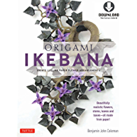 Origami Ikebana: Create Lifelike Paper Flower Arrangements: Includes Origami Book with 38 Projects and Downloadable Video Instructions