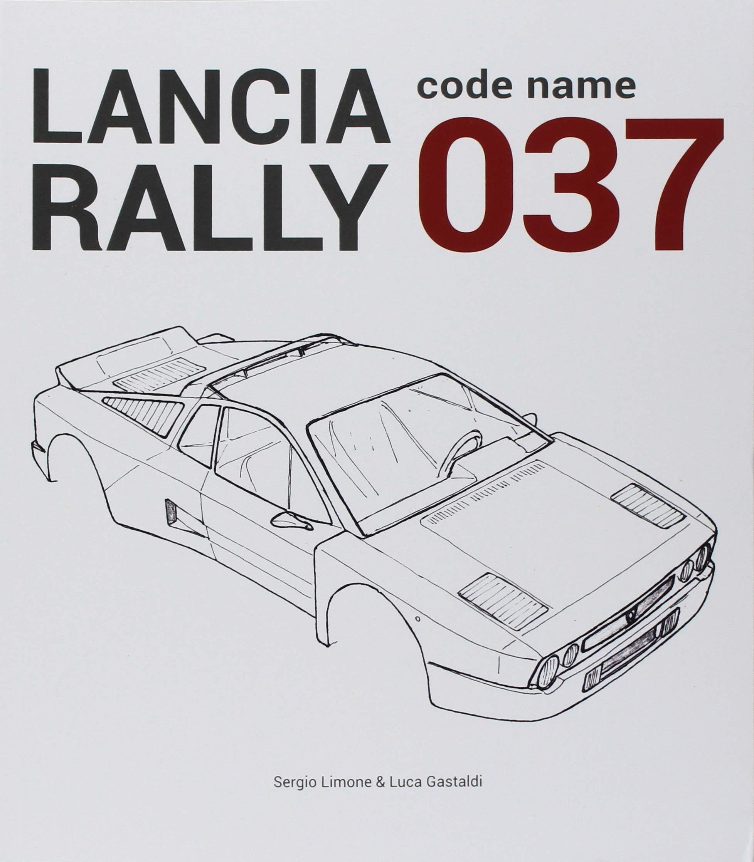 Lancia Rally. Code name 037: Amazon.es: Sergio Limone, Luca Gastaldi: Libros en idiomas extranjeros