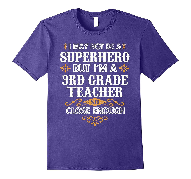 3rd Third Grade Teacher Shirt Not Superhero School Gift Tee-CD