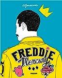 Freddie Mercury: Una biografía