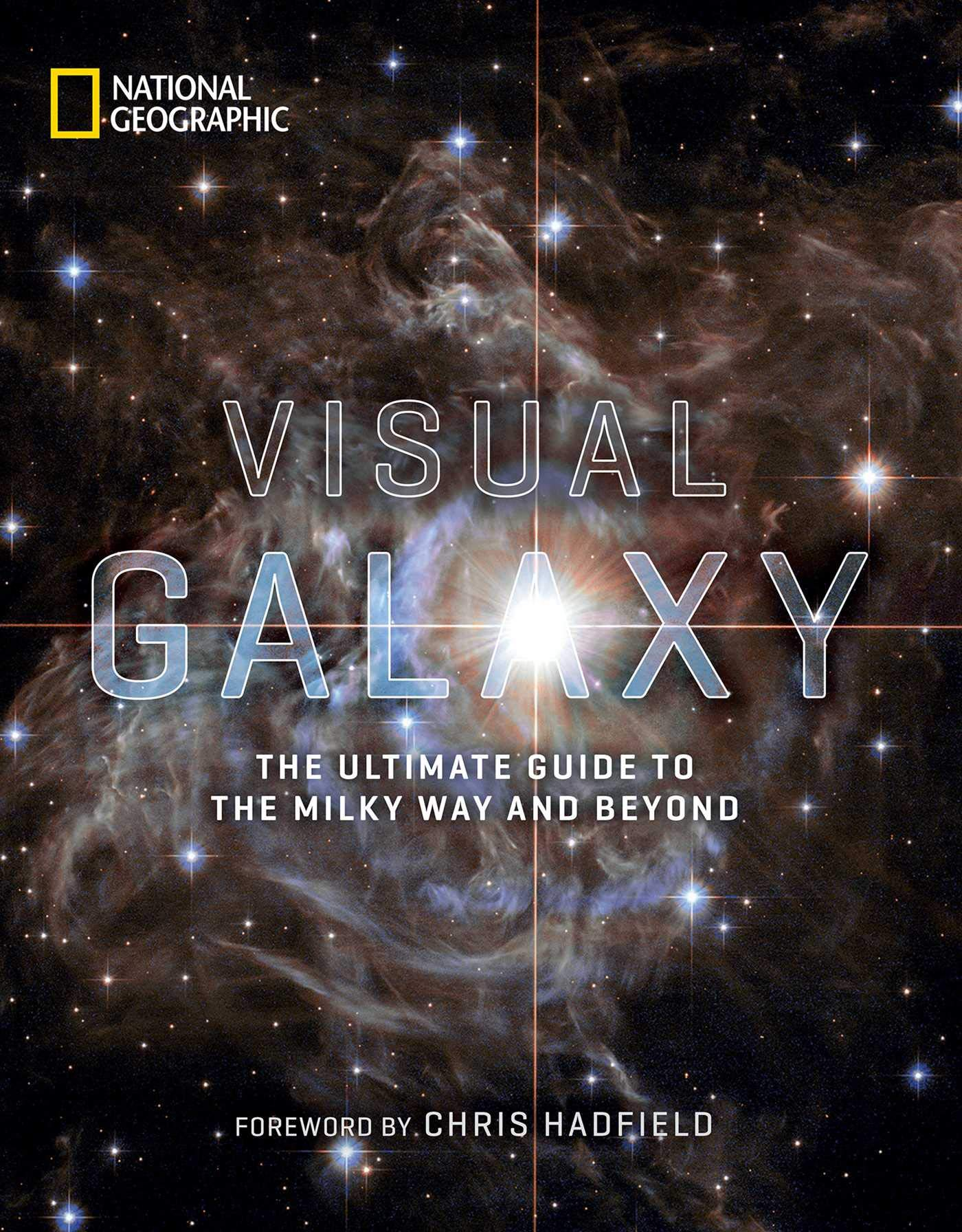 Visual Galaxy  The Ultimate Guide To The Milky Way And Beyond