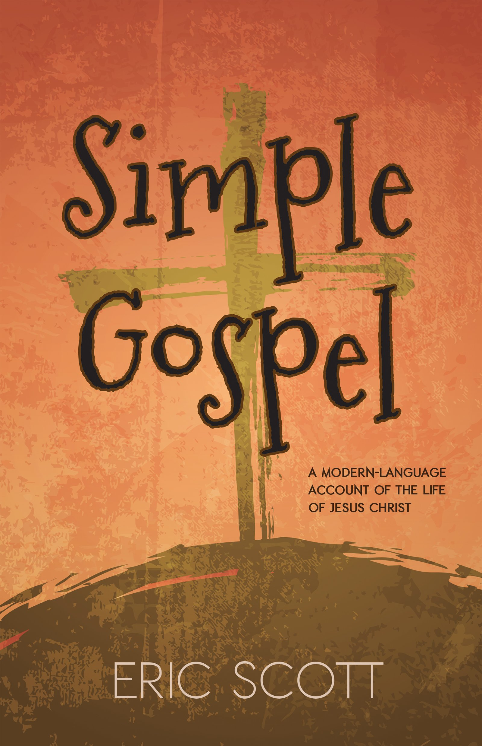 Simple Gospel: A Modern-Language Account of the Life of Jesus Christ by Bethany Press Short Run