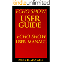Echo Show User Guide: Echo Show User Manual