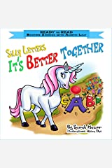 Silly Letters: IT'S BETTER TOGETHER: Help Kids Go to Sleep With a Smile (READY TO READ - bedtime stories children's picture books Book 3) Kindle Edition