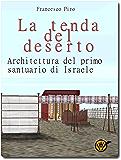 La tenda del deserto: Architettura del primo santuario di Israele