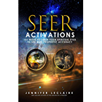 Seer Activations: 101 Ways to Train Your Spiritual Eyes to See with Prophetic Accuracy (English Edition)