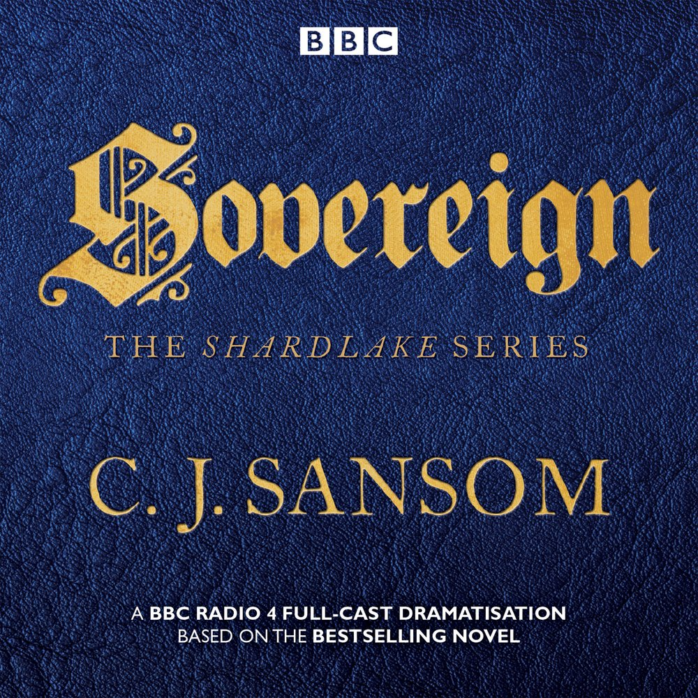 Shardlake: Sovereign: Bbc Radio 4 Fullcast Dramas: Amazon: Cj  Sansom, Bryan Dick, Full Cast, Justin Salinger: 9781785294082: Books