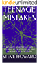 TEENAGE MISTAKES: 5 MISTAKES YOUR TEEN IS LIKELY TO MAKE AS AN ADOLESCENT AND HOW YOU CAN AVOID THEM (PARENTING HACKS Book 1)