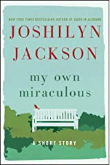 My Own Miraculous: A Short Story (Kindle Single) Kindle Edition