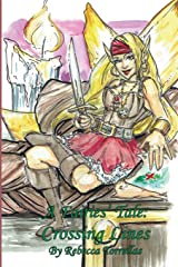 A Fairies' Tale: Crossing Lines: Sometimes the right thing to do is to break the rules. Paperback