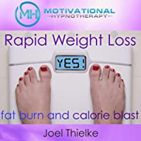 Rapid Weight Loss, Fat Burn and Calorie Blast with Self-Hypnosis, Meditation and Affirmations