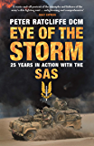 Eye of the Storm: 25 Years in Action with the SAS (English Edition)