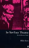 In-Yer-Face Theatre: British Drama Today (Theatre Books) (English Edition)