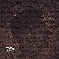 Fictional Existence [Explicit]