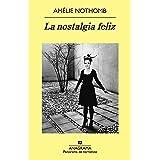 La nostalgia feliz (Panorama de narrativas nº 884) (Spanish Edition)