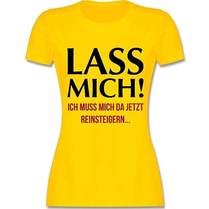 Statement Shirts - Lass Mich! Ich Muss Mich Da Jetzt Reinsteigern - Damen T- Shirt Rundhals: Shirtracer: Amazon.de: Bekleidung