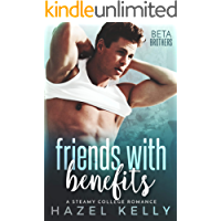 Friends with Benefits: A Steamy College Romance (Beta Brothers #2)