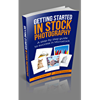 Getting Started in Stock Photography: 2020 Edition of the guide to success in microstock photography book cover