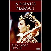 A RAINHA MARGOT (Grandes Clássicos)