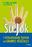 Su Jok : L'extraordinaire pouvoir des graines végétales