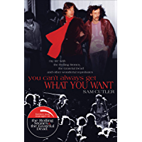 You Can't Always Get What You Want: My Life with the Rolling Stones, the Grateful Dead and Other Wonderful Reprobates book cover