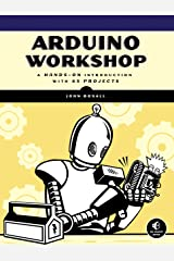 Arduino Workshop: A Hands-On Introduction with 65 Projects Kindle Edition