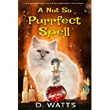 A Not So Purrfect Spell (A Cotswold Cat Familiar Cozy Mystery Book 4)