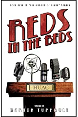 Reds in the Beds: A Novel of Golden-Era Hollywood (Hollywood's Garden of Allah Novels Book 5) Kindle Edition