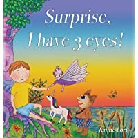 Surprise, I have 3 eyes!: A children's book about awakening inner vision