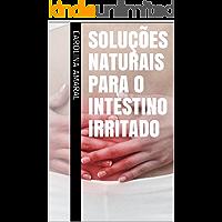 SOLUÇÕES NATURAIS PARA O INTESTINO IRRITADO