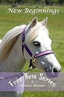 New Beginnings (Free Rein Series Book 1) (English
