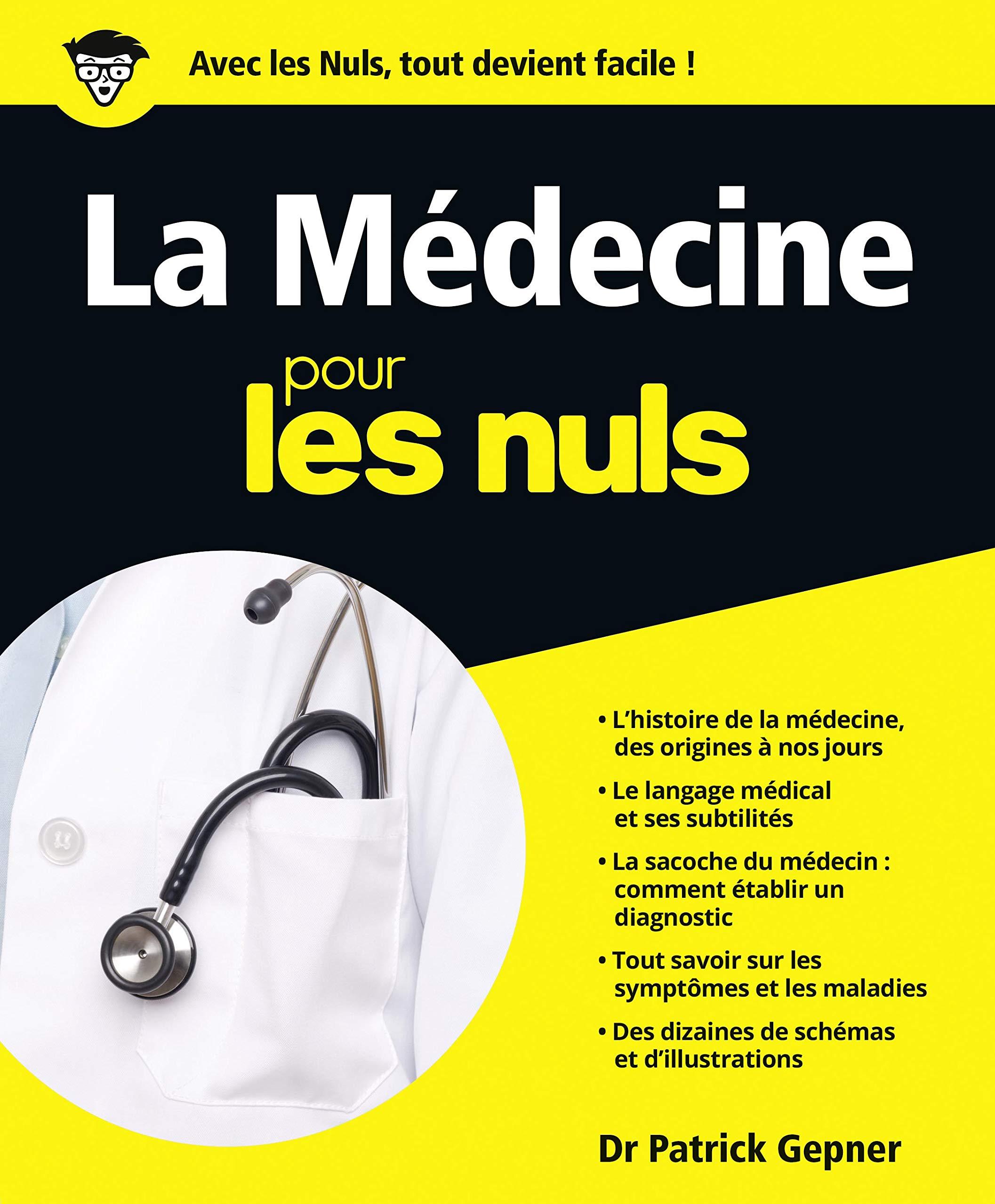 Amazon Fr La Medecine Pour Les Nuls Patrick Gepner Livres