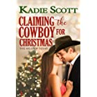 Claiming the Cowboy for Christmas (The Hills of Texas Book 4)