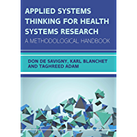 EBOOK: Applied Systems Thinking for Health Systems Research: A Methodological Handbook (UK Higher Education Humanities…