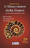 L'osservatore della Genesi la scienza dietro la storia della creazione