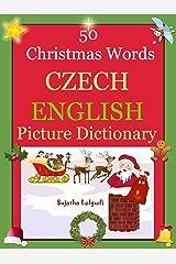 Bilingual Czech: 50 Christmas Words (Czech picture Dictionary): Czech English Picture Dictionary, Bilingual Picture Dictionary,Czech childrens book (Czech ... (Bilingual Czech English Dictionary 25) Kindle Edition
