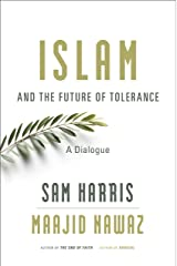 Islam and the Future of Tolerance: A Dialogue Kindle Edition